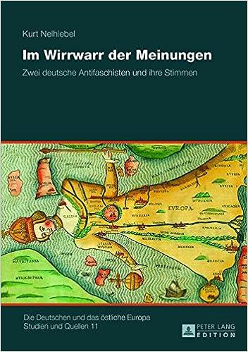 Im Wirrwarr der Meinungen: Zwei deutsche Antifaschisten und ihre ...