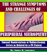 The Strange Symptoms and Challenges of Peripheral Neuropathy