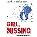 Girl, Missing | Livre audio Auteur(s) : Sophie McKenzie Narrateur(s) : Kim Hicks