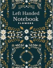 """Left Handed Notebook: Notebook flowers wide ruled composition notebook for lefties people / left handed writing / lined workbook / college writing notes journal """"8.5 X 11"""" ( 120 pages )"""