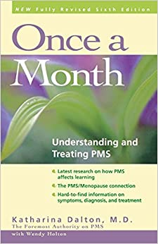 Book Once a Month: Understanding and Treating PMS by Katharina Dalton (1999-03-23)