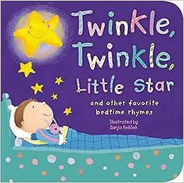 Twinkle Little Star And Other Favorite Nursery Rhymes Padded Rhyme Board Books Sanja Rescek 0805428007873 Amazon