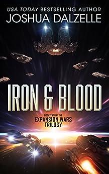 Iron & Blood (Expansion Wars Trilogy, Book 2) by [Dalzelle, Joshua, Dalzelle, Joshua]