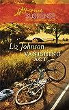Vanishing Act (FBI Secret Agent Series #2) (Steeple Hill Love Inspired Suspense #209)