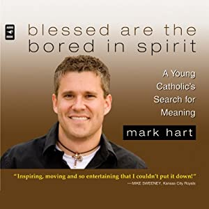 Blessed Are the Bored in Spirit Audiobook