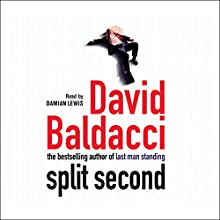 Split Second: Sean King and Michelle Maxwell, Book 1 Audiobook by David Baldacci Narrated by Damian Lewis