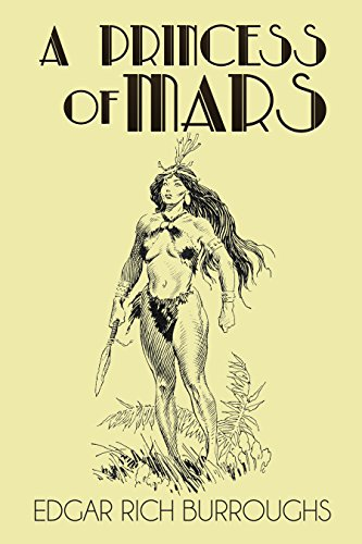 A Princess Of Mars Illustrated Kindle Edition By Edgar Rice