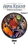 Aqua Knight, Tome 2 : par Kishiro