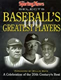 img - for The Sporting News Selects Baseball's Greatest Players: A Celebration of the 20th Century's Best (Sporting News Series) book / textbook / text book