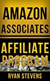 Amazon Associates Affiliate Program: How to build an online business (Millionaire Mindset Tools Book 1)