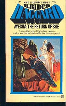 classic fantasy book reviews H. Rider Haggard Ayesha: 1. She 2. Ayesha: The Return of She 3. She and Allan 4. Wisdom's Daughter: The Life and Love Story of She-Who-Must-Be-Obeyed