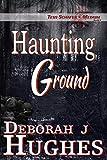 Haunting Ground (Tess Schafer-Medium Book 6)