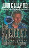 The Scientist, John C. Lilly, 0914171720