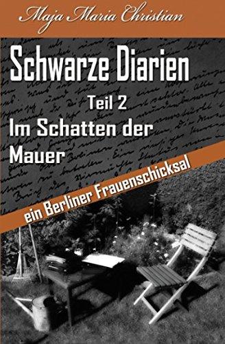Im Schatten der Mauer: Schwarze Diarien Teil 2