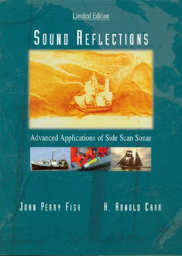 Sound Reflections:: Advanced Applications of Side Scan Sonar Data