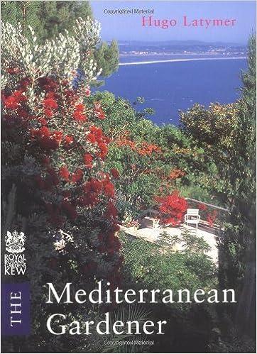 The Mediterranean Gardener by Latymer, Hugo (2001)