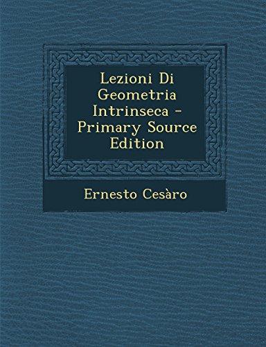 Lezioni Di Geometria Intrinseca - Primary Source Edition (Italian Edition)
