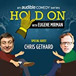 Ep. 5: Chris Gethard and the Moment of Cool (Hold On with Eugene Mirman) | Eugene Mirman,Chris Gethard