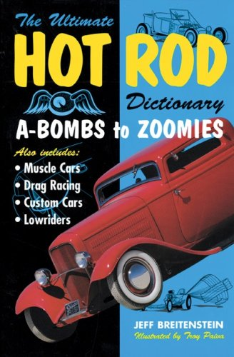Download The Ultimate Hot Rod Dictionary: A-Bombs to Zoomies PDF