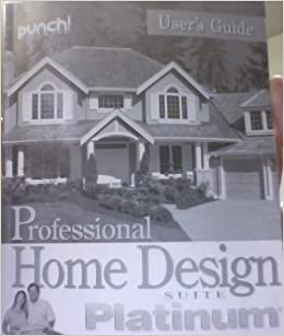 Professional Home Design Suite Platinum Useru0027s Guide: Punch Software:  Amazon.com: Books
