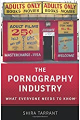 The Pornography Industry: What Everyone Needs to Know Paperback