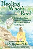Healing What's Real, Michelle A. Payton, 0971980454
