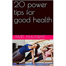 20 power tips for good health