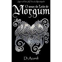 O amor do Leão de Morgum: Spin-off de A Filha da Necrópole (Duologia Cisne Negro)