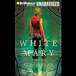 The White Mary   Kira Salak