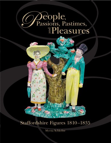 People, Passions, Pastimes, and Pleasures: Staffordshire Figures 1810-1835