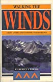 img - for Walking the Winds: A Hiking and Fishing Guide to Wyoming's Wind River Range book / textbook / text book