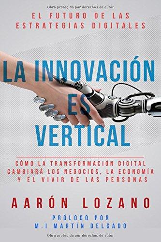 La innovación es vertical (Spanish Edition)