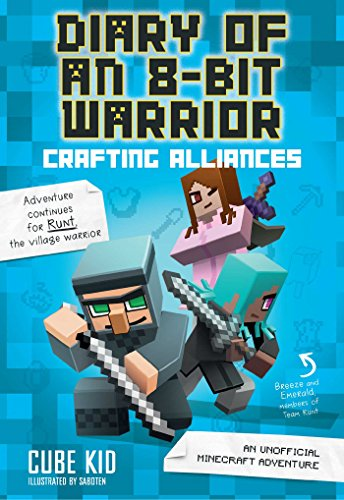 diary-of-an-8-bit-warrior-crafting-alliances-an-unofficial-minecraft-adventure