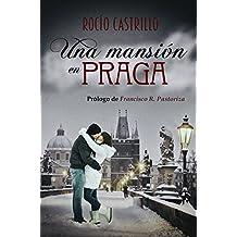 UNA MANSIÓN EN PRAGA (Spanish Edition)