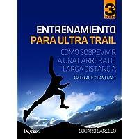 Entrenamiento para ultra trail - Cómo sobrevivir a