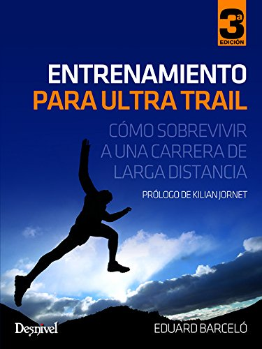 Entrenamiento para ultra trail - Cómo sobrevivir a una carretera de larga distancia (Outdoor (desnivel)) Tapa blanda – 12 jun 2017 Eduard Barceló 8498293278 Climbing & mountaineering Escalada y montañismo
