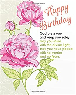 Happy Birthday God Bless You And Keep You Safe May You Shine With