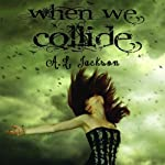 When We Collide | A. L. Jackson