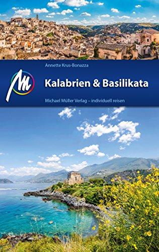 Kalabrien & Basilikata Reisefhrer Michael Mller Verlag: Individuell reisen mit vielen praktischen Tipps (MM-Reisefhrer) (German Edition)
