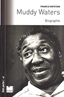 Muddy Waters : biographie, Hofstein, Francis