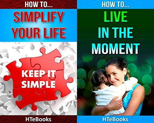 2in1-how-to-simplify-your-life-and-how-to-live-in-the-moment-2in1-htebooks-book-16