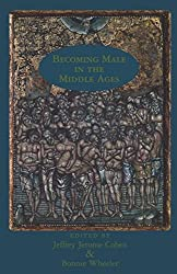 Becoming Male in the Middle Ages (New Middle Ages)
