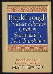 Breakthrough, Meister Eckhart's creation spirituality, in new translation