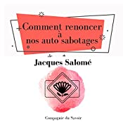 Comment renoncer à nos auto sabotages (Collection Jacques Salomé) | Jacques Salomé