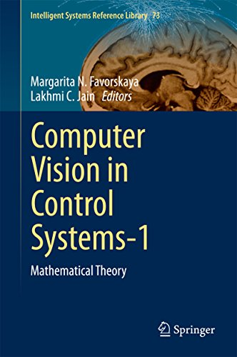 Download Computer Vision in Control Systems-1: Mathematical Theory (Intelligent Systems Reference Library) Pdf