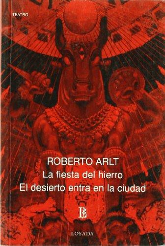 Descargar Libro Fiesta Del Hierro, La / Desierto Entra En La Ciudad, El -670- Roberto Arlt