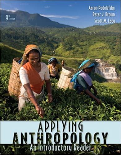 Applying Anthropology: An Introductory Reader by Podolefsky, Aaron, Brown, Peter, Lacy, Scott(October 20, 2008)