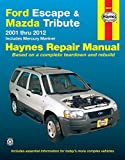 Ford Escape and Mazda Tribute 2001-2012 with Mercury Mariner Repair Manual (Automotive Repair Manual)