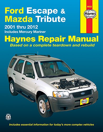 Ford Escape Manual - Ford Escape and Mazda Tribute 2001-2012 with Mercury Mariner Repair Manual (Automotive Repair Manual)
