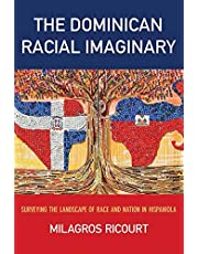 The Dominican Racial Imaginary: Surveying the Landscape of Race and Nation in Hispaniola